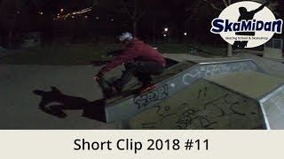 Short Clip 2018#11 – Spring Night Session – Different Grinds And Switchups