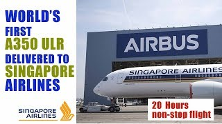 Airbus First Ultra Long Range A350 XWB delivered to Singapore Airlines