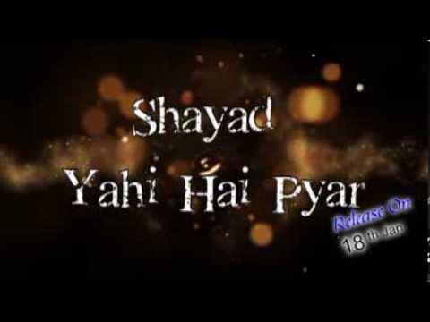Shayad Yahi Hai Pyar Promo - Shreyas Mutha