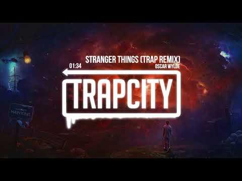 Stranger Things - Theme Song (Oscar Wylde Trap Remix)