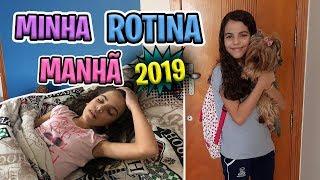 MINHA ROTINA DA MANHÃ - VOLTA ÀS AULAS 2019 - PRIMEIRO DIA