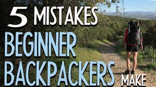 5 Mistakes Beginner Backpackers Make