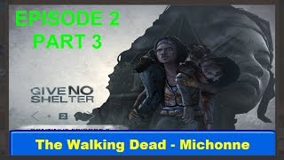 The Walking Dead - Michonne Give No Shelter Episode 2 part 3 - Game world
