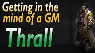 Getting in the mind of a GrandMaster Thrall. (Gameplay With Commentary)