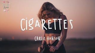 Carlie Hanson - Cigarettes   @Love Life