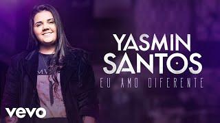 Yasmin Santos - Eu Amo Diferente (Pseudo Video)
