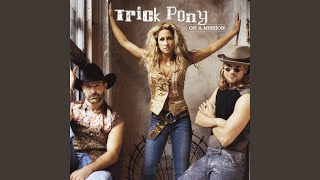 Trick Pony - Nobody Ever Died of a Broken Heart