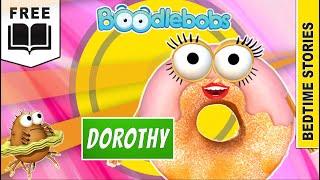 BoodleBobs Dorothy [EP02] Children's Bedtime Stories 2019 - Kids story