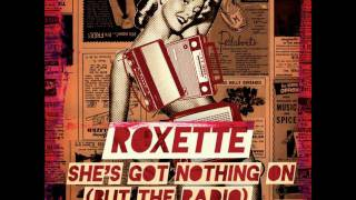 Watch Roxette Shes Got Nothing On video