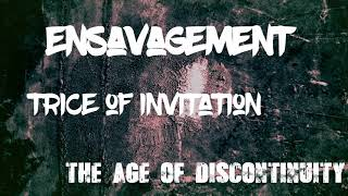 Ensavagement - The age of discontinuity