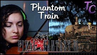 Final Fantasy VI: Phantom Train Cover | TeraCMusic