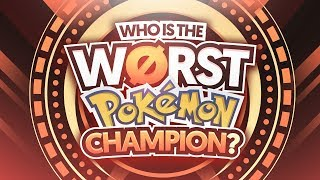 Who Is The Worst Pokemon Champion?