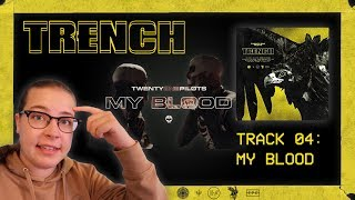 04 MY BLOOD *MUSIC VIDEO* - TRENCH REACTION SERIES (twenty one pilots)