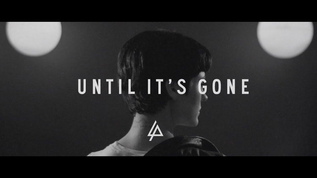 Image Result For Linkin Park Until Its Gone