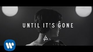 "Linkin Park - ""Until It's Gone"" [Official Lyric Video]"