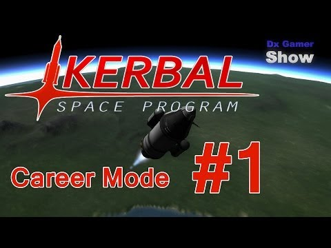 Kerbal Space Program 0.22 - Career Mode # 1