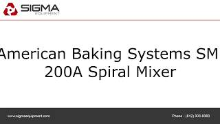 American Baking Systems SM 200A Spiral Mixer