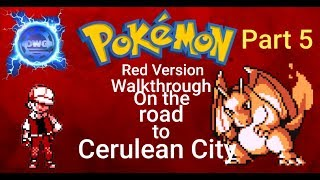 Pokemon Red Walkthrough - Part 5 - On the Road to Cerulean City
