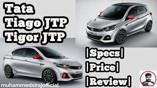 Tata Tiago JTP And Tigor JTP Review|Price|Specs