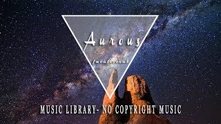 Aurous- Incalescent promoted by Frequency- No Copyright Music
