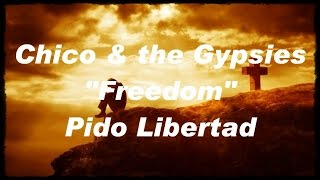 Chico & the Gypsies - Pido Libertad (Tradução)