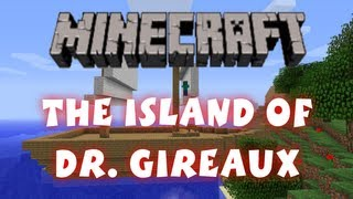 Minecraft - Custom Map - The Island of Dr Gireaux - Part 1