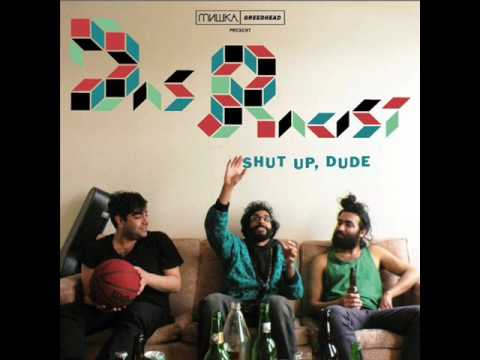 Das Racist - You Oughta Know