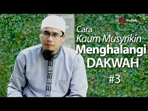 Ceramah Singkat : #3 Cara Kaum Musyrikin Menghalangi Dakwah : Ustadz Bahtiar Abu Zakian