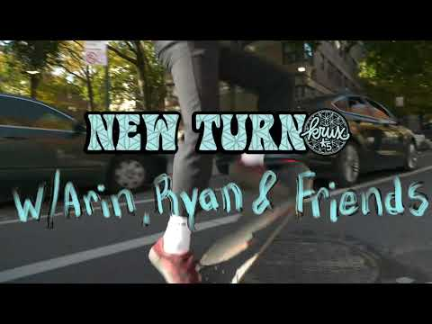 KRUX: New Turn in NYC with Arin, Ryan and Friends