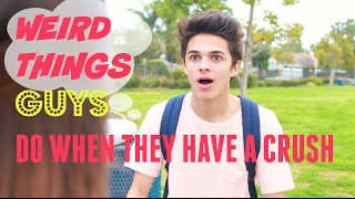 Weird Things Guys Do When They Have a Crush | Brent Rivera