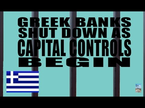 ALERT! Capital Controls in Greece as Banks Shut Down To Stop BANK RUN!