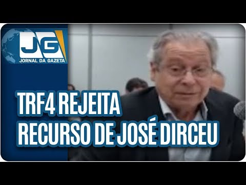 TRF4 rejeita recurso de José Dirceu