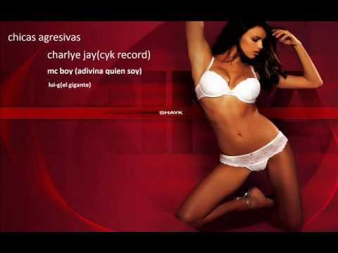 Chicas Agresivas- Charly Jay FT Mc boy Y Lui- G El Gigante( C&K RECORD)