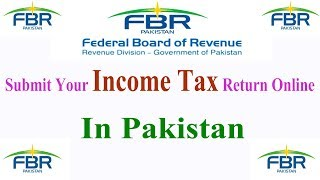 How to file income tax Return/How to Submit FBR Income tax return Online 2017