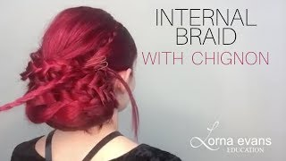 Long Hair Styling  - Internal Braid with Chignon by Lorna Evans