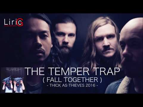The Temper Trap - Fall Together, with Lyric.