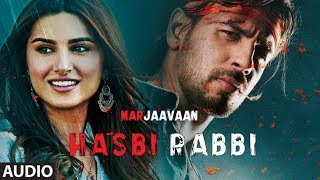 Full Audio: Hasbi Rabbi | Riteish D, Sidharth M, Tara S | Altamash Faridi, Kamaal Khan,  Aditya Dev