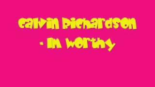 Watch Calvin Richardson Im Worthy video