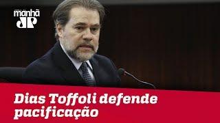 Dias Toffoli assume presidência do STF e defende pacificação