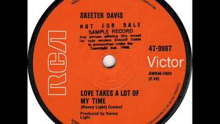 Watch Skeeter Davis Love Takes A Lot Of My Time video