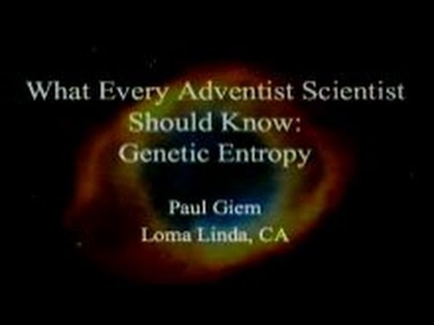What Every Adventist Scientist Should Know: Genetic Entropy 6-7-2014 by Paul Giem