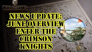 World of Tanks - Console News Update: June Overview Enter the Crimson Knights