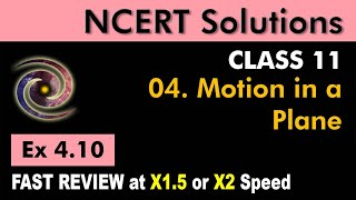 Class 11 Physics NCERT Solutions | Ex 4.10 Chapter 4 | Motion in a Plane by Ashish Arora