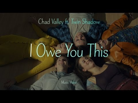 Chad Valley (Ft. Twin Shadow) - &quot;I Owe You This&quot; (Official Music Video)