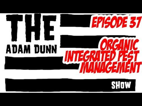 S1E37 Organic Integrated Pest Management w Clackamas Coot + Jeremy Silva - The Adam Dunn Show
