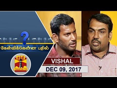 (09/12/2017) Kelvikkenna Bathil   Exclusive Interview with Actor Vishal   Thanthi TV thumbnail