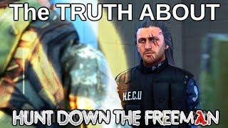 The TRUTH about Hunt Down The Freeman
