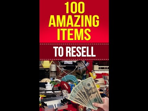 100 Amazing Items to Resell