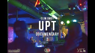 Slim Bwoy - Upt Documentary 2