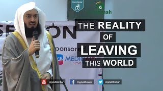 The Reality of Leaving this World – Mufti Menk